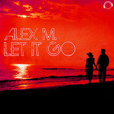 ALEX M. - Let It Go (Mental Madness/Kontor New Media)