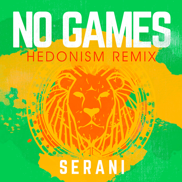 SERANI - No Games (Hedonism Remix) (B1/Sony)