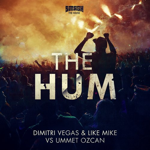 DIMITRI VEGAS & LIKE MIKE VS. UMMET OZCAN - The Hum (Smash The House/Kontor/Kontor New Media)