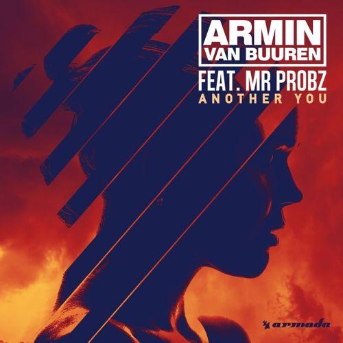 ARMIN VAN BUUREN FEAT. MR. PROBZ - Another You (Armada/Kontor/Kontor New Media)