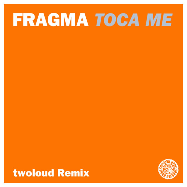 FRAGMA - Toca Me (twoloud Remix) (Tiger/Kontor/Kontor New Media)
