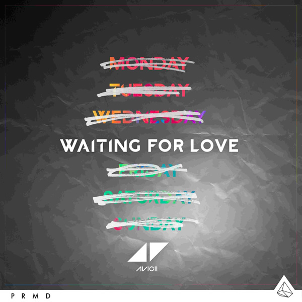 AVICII - Waiting For Love (PM:AM/Universal/UV)