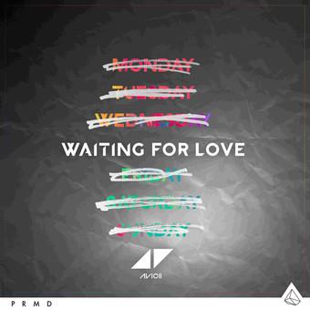 AVICII - Waiting For Love (PM:AM/Universal/UV)