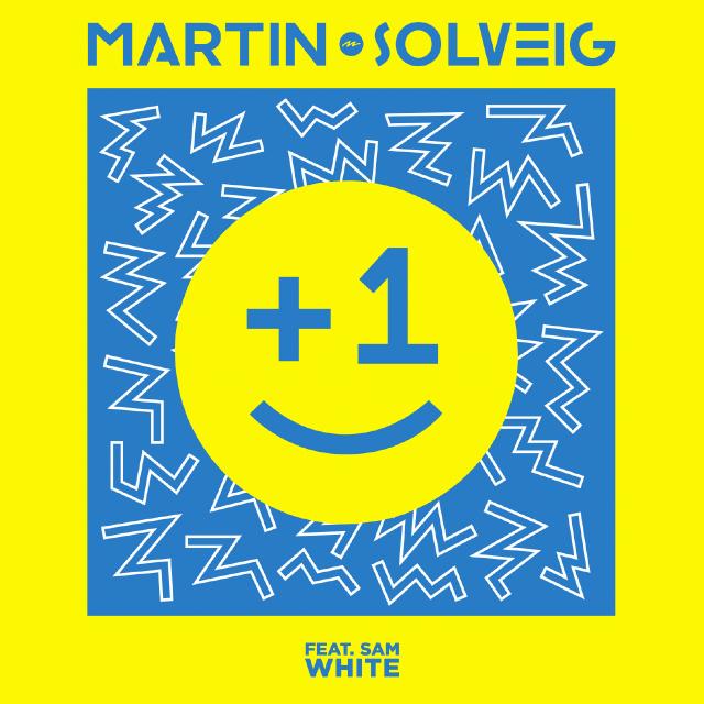 MARTIN SOLVEIG - +1 (Spinnin/Polydor/Island/Universal/UV)