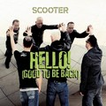 SCOOTER - Hello! (Good To Be Back) (Sheffield Tunes/DMD/Edel)
