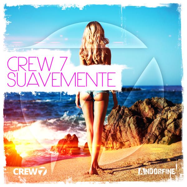 CREW 7 - Suavemente (Andorfine/Kontor New Media)