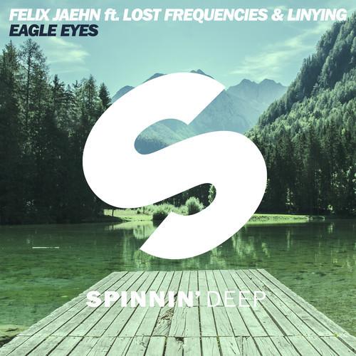 FELIX JAEHN FEAT. LOST FREQUENCIES - Eagle Eyes (Spinnin Deep)