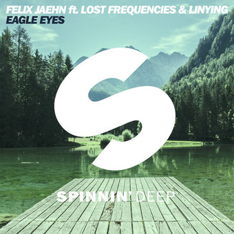 FELIX JAEHN FEAT. LOST FREQUENCIES - Eagle Eyes (Spinnin Deep)