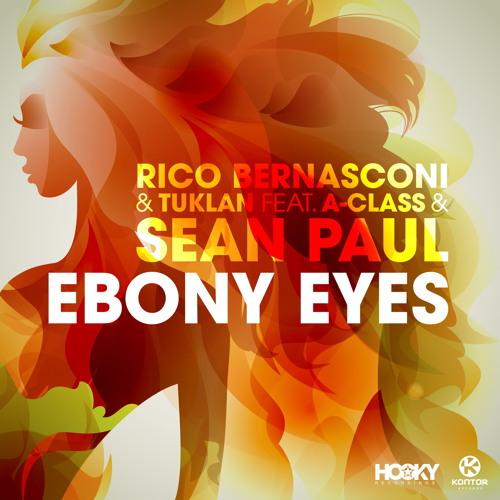 RICO BERNASCONI & TUKLAN FEAT. A-CLASS & SEAN PAUL - Ebony Eyes (Hooky/Vibes Of Life/Kontor/Kontor New Media)