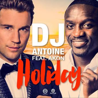 DJ ANTOINE FEAT. AKON - Holiday (Houseworks/Global Productions/Kontor/Kontor New Media)