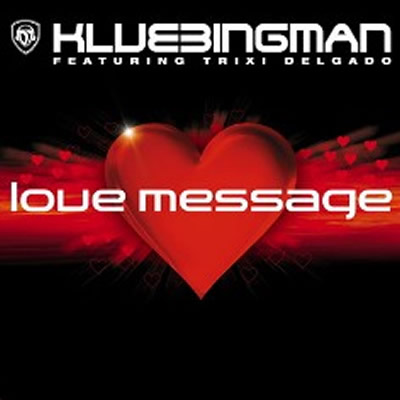 DJ KLUBBINGMAN FEAT. TRIXI DELGADO - Love Message (Klubbstyle/Music Mail/Rough Trade)