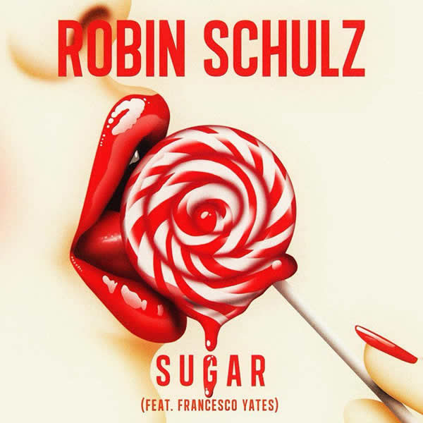 ROBIN SCHULZ FEAT. FRANCESCO YATES - Sugar (Tonspiel/We Play/Warner)