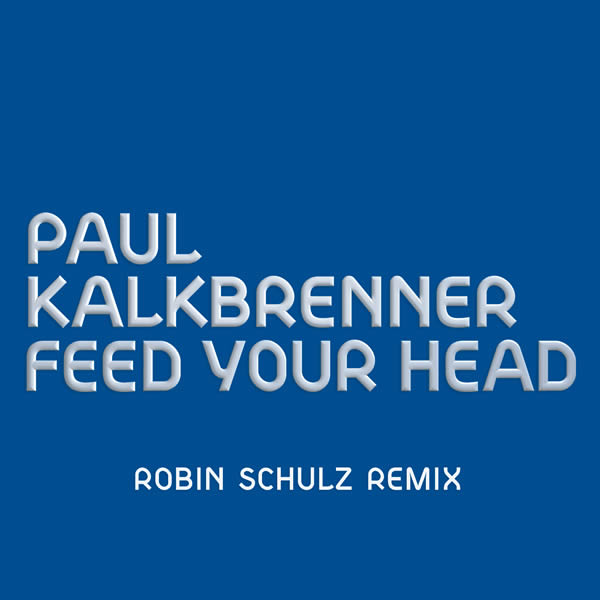 PAUL KALKBRENNER - Feed Your Head (Sony)