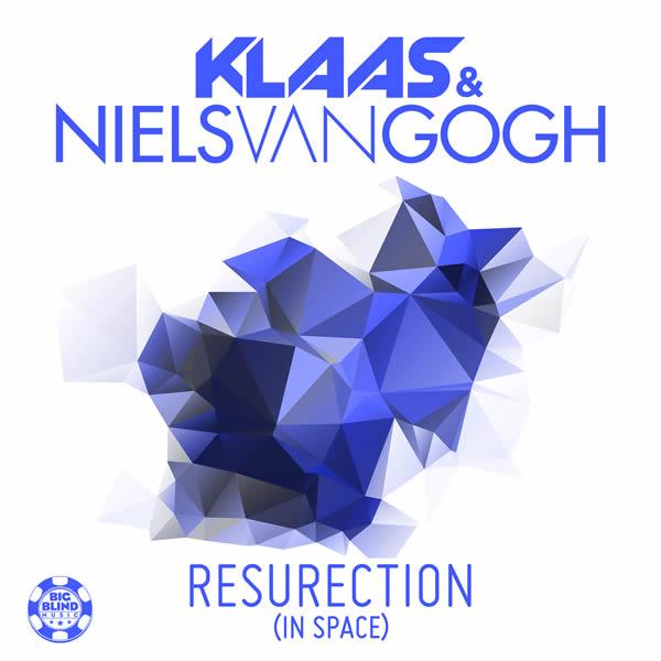 KLAAS & NIELS VAN GOGH - Resurection (In Space) (Big Blind/Planet Punk/Kontor New Media)