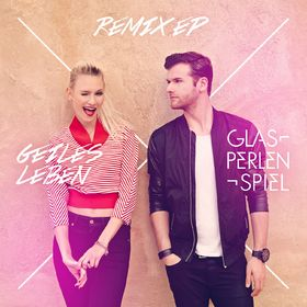 GLASPERLENSPIEL - Geiles Leben (Polydor/Universal/UV)