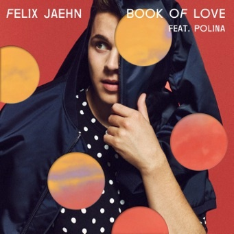 FELIX JAEHN FEAT. POLINA - Book Of Love (Island/Universal/UV)