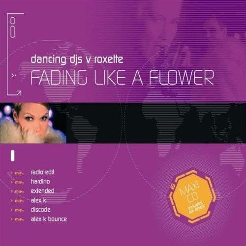 DANCING DJS VS. ROXETTE - Fading Like A Flower (Blow Up/EMI)