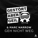 GESTÖRT ABER GEIL & MARC NARROW - Geh Nicht Weg (Kontor/KNM)
