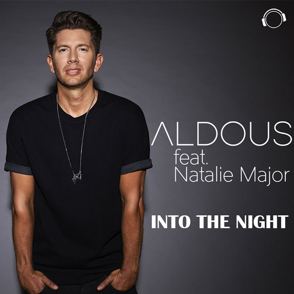 ALDOUS FEAT. NATALIE MAJOR - Into The Night (Mental Madness/Kontor New Media)