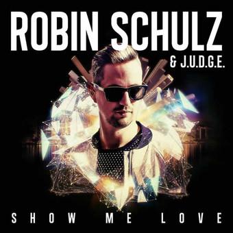 ROBIN SCHULZ & J.U.D.G.E. - Show Me Love (Tonspiel/We Play/Warner)