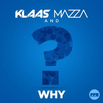 KLAAS & MAZZA - Why (Planet Punk/Kontor New Media)
