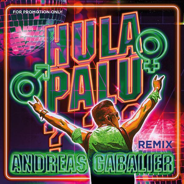 ANDREAS GABALIER - Hulapalu (Remixe) (Electrola/Universal/UV)