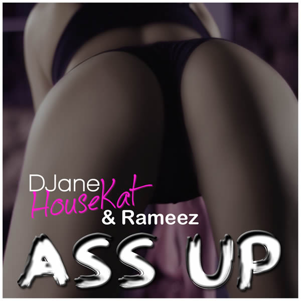DJANE HOUSEKAT & RAMEEZ - Ass Up (Suprime)