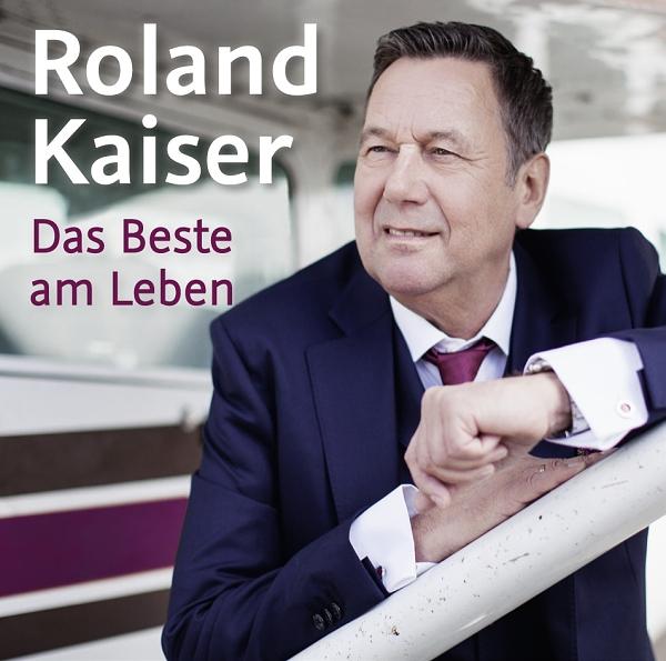 ROLAND KAISER - Das Beste Am Leben (Ariola/Sony)