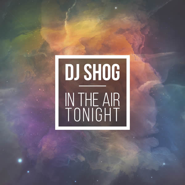 DJ SHOG - In The Air Tonight (7th Sense/Nitron/Sony)