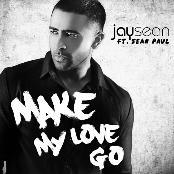 JAY SEAN FEAT. SEAN PAUL - Make My Love Go (B1/Sony)