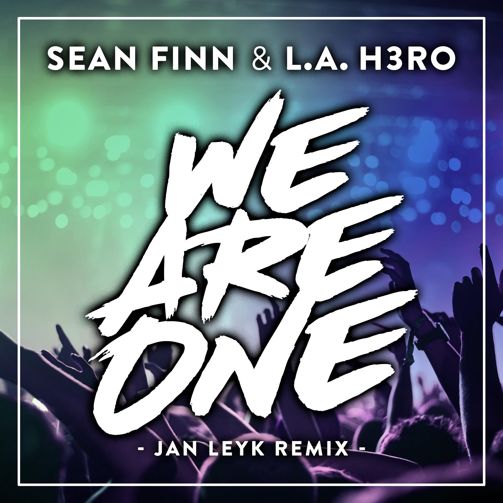 SEAN FINN & L.A. H3RO - We Are One (Nitron/Sony)
