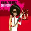 VINYLSHAKERZ - Daddy Cool (Kontor/DMD/Edel)