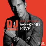 DJ ANTOINE FEAT. JAY SEAN - Weekend Love (Houseworks/Global Productions/Kontor/KNM)