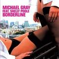 MICHAEL GRAY FEAT. SHELLY POOLE - Borderline (Kontor/DMD/Edel)