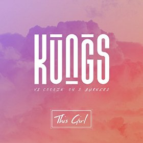 KUNGS VS. COOKIN' ON 3 BURNERS - This Girl (Kung Music/Barclay/Universal France/UV)