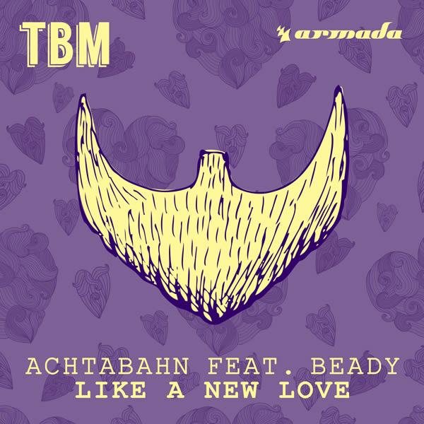 ACHTABAHN FEAT. BEADY - Like A New Love (The Bearded Man/Armada/Kontor/KNM)