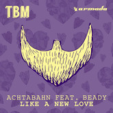 ACHTABAHN FEAT. BEADY - Like A New Love (The Bearded Man/Armada/Kontor/KNM)