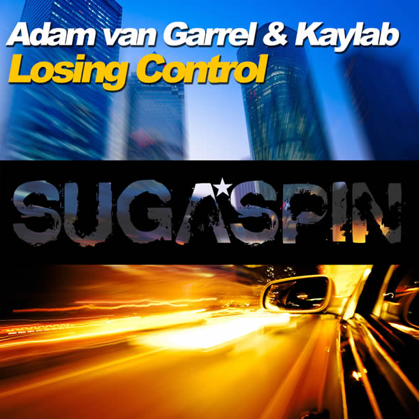 ADAM VAN GARREL & KAYLAB - Losing Control (Sugaspin/KNM)