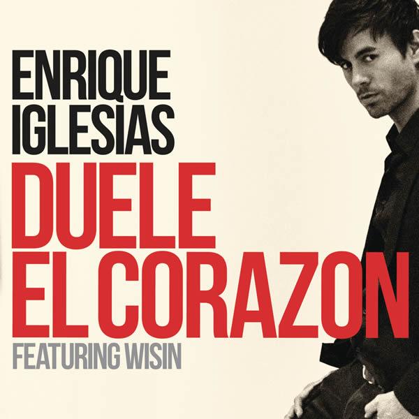 ENRIQUE IGLESIAS FEAT. WISIN - Duele El Corazon (Sony)