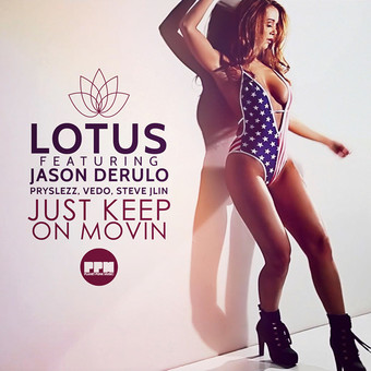 LOTUS FEAT. JASON DERULO, PRYSLEZZ, VEDO, STEVE JLIN - Just Keep On Movin (Planet Punk/KNM)