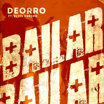DEORRO FEAT. ELVIS CRESPO - Bailar (Ultra/B1/Sony)