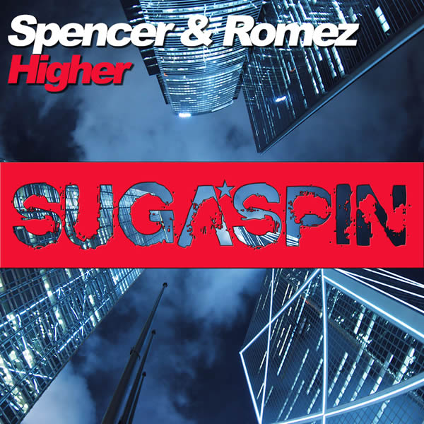 SPENCER & ROMEZ - Higher (Sugaspin/KNM)