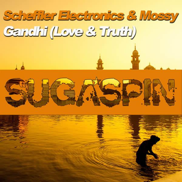 SCHEFFLER ELECTRONICS & MOSSY - Gandhi (Love & Truth) (Sugaspin/KNM)