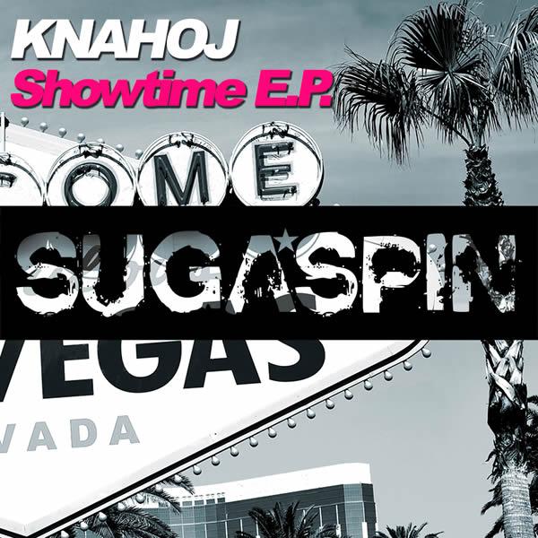 KNAHOJ - Showtime E.P (Sugaspin/KNM)
