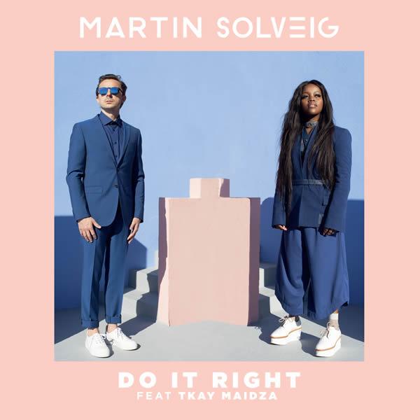 MARTIN SOLVEIG FEAT. TKAY MAIDZA - Do It Right (Universal/UV)