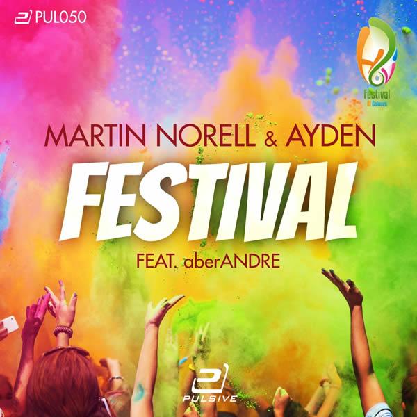 MARTIN NORELL & AYDEN FEAT. ABERANDRE - Festival (Pulsive/Pulsive Media/KNM)