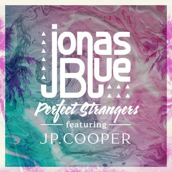 JONAS BLUE FEAT. JP. COOPER - Perfect Strangers (Virgin/Universal/UV)