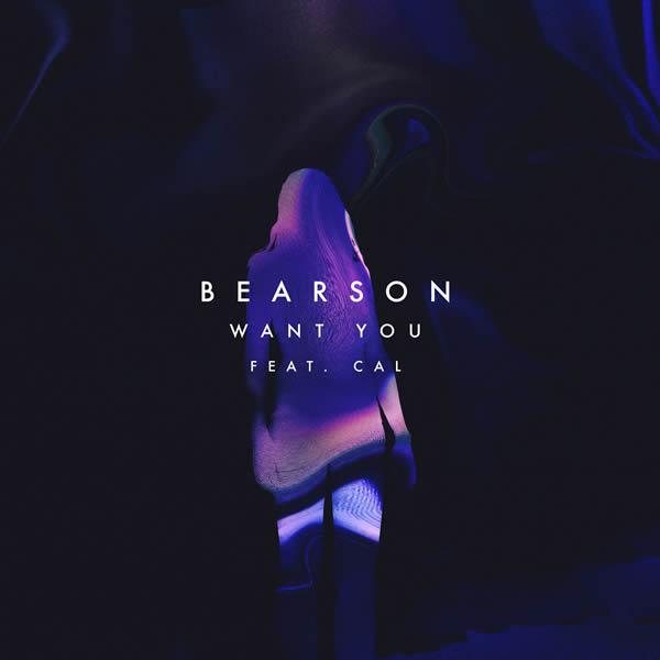 BEARSON FEAT. CAL - Want You (Ultra/B1/Sony)