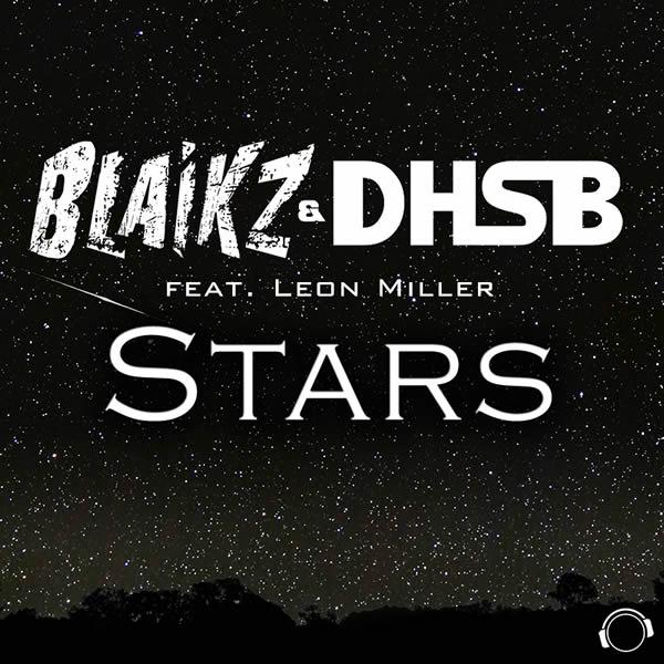 BLAIKZ & DHSB FEAT. LEON MILLER - Stars (Mental Madness/KNM)