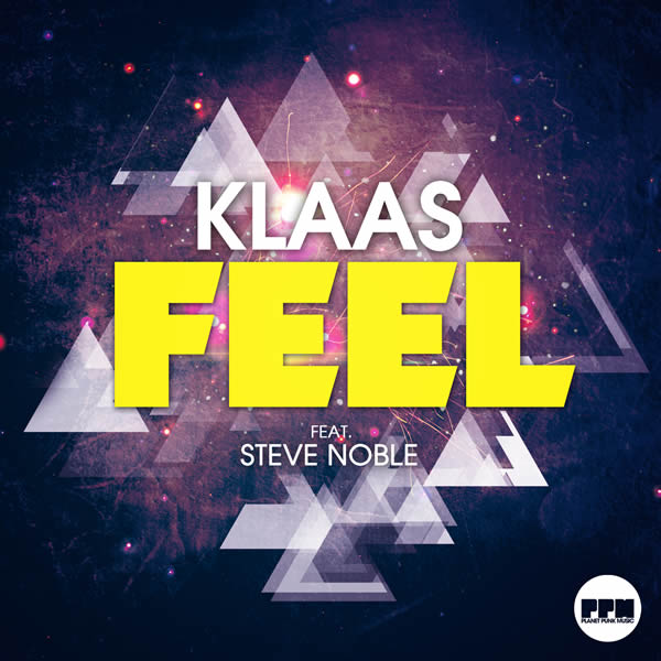 KLAAS FEAT. STEVE NOBLE - Feel (Planet Punk/KNM)